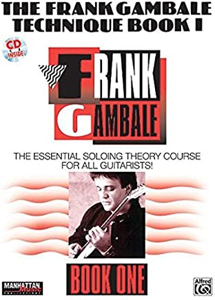 The Frank Gambale Technique, Bk 1: The Essential Soloing Theory Course for All Guitarists, Book & CD [Lingua inglese]