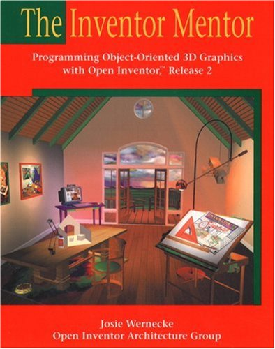 Download Inventor Mentor, The: Programming Object-Oriented 3D Graphics with Open Inventor, Release 2 (OpenGL) 0201624958