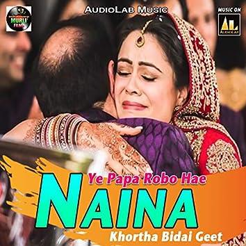 Ye Papa Robo Hae Naina - Khortha Bidai Geet