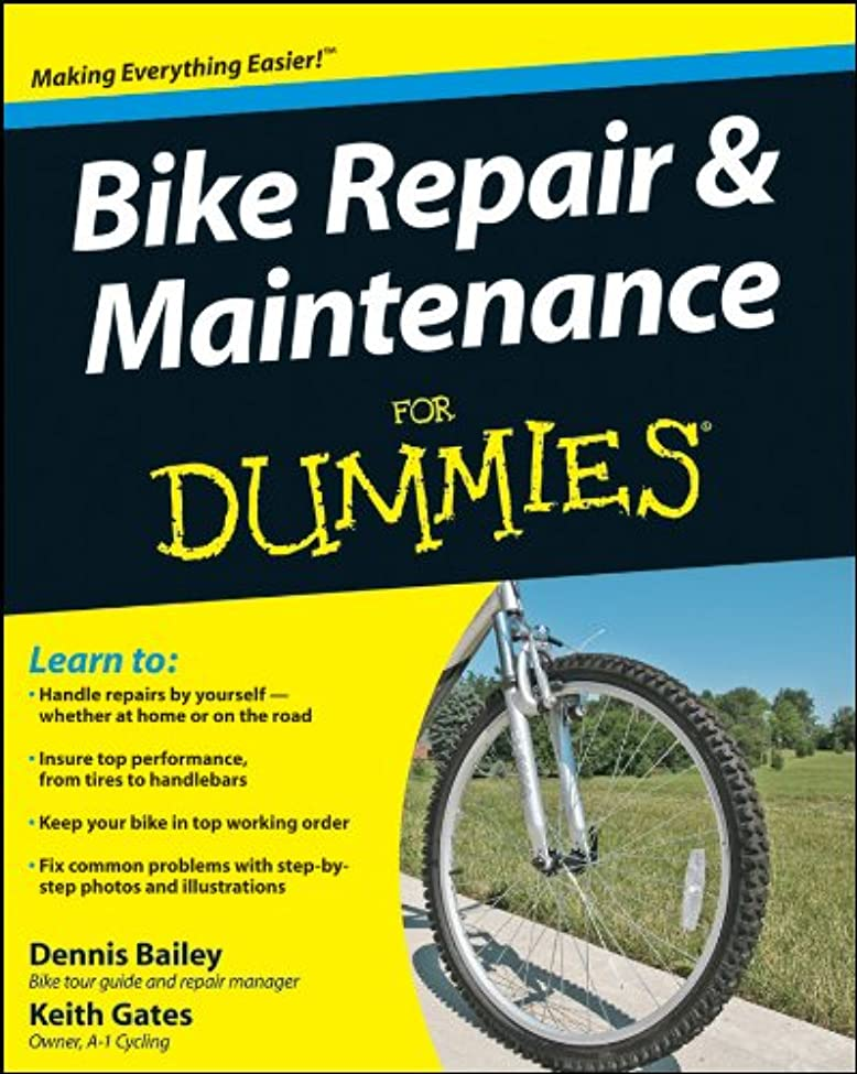 相談予測矢印Bike Repair and Maintenance For Dummies (For Dummies Series)