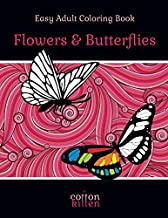 Easy Adult Coloring Book - Flowers & Butterflies: 49 of the most beautiful butterflies for a relaxed and joyful coloring time