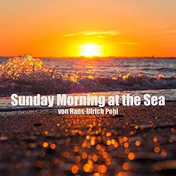 Sunday Morning at the Sea