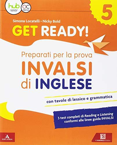 Get ready! Preaparati per la prova INVALSI di inglese. Per la 5ª classe elementare. Con espansione online [Lingua inglese]