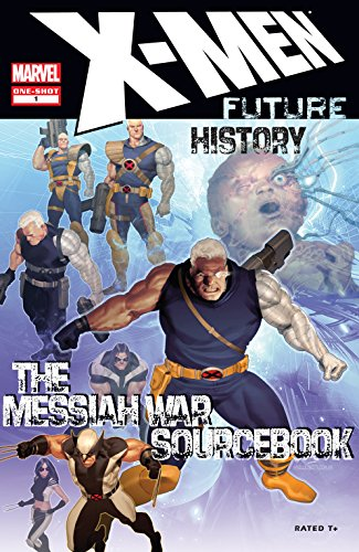 Download X-Men: Future History – Messiah War Sourcebook (2009) #1 (English Edition) B07BSRQL6H