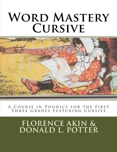 Word Mastery Cursive A Course In Phonics For The First Three Grades Featuring Cursive