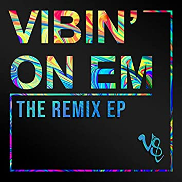 Vibin' on Em (The Remix)- EP