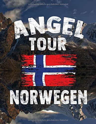 Angeltour Norwegen - Norwegen: DIN A4 Fangbuch auf über 120 Seiten für den perfekten Angelurlaub in Norge. Angel Buch Notizbuch / Logbuch zum Eintragen der Fänge und Fische.