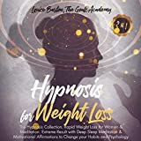 Hypnosis for Weight Loss: The Hypnosis Collection. Rapid Weight Loss for Women & Meditation. Extreme Result with Deep Sleep Meditation & Motivational Affirmations to Change your Habits and Psychology