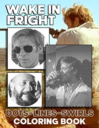 Wake In Fright Dots Lines Swirls Coloring Book: Wake In Fright Swirls-Dots-Diagonal Activity Books For Adults