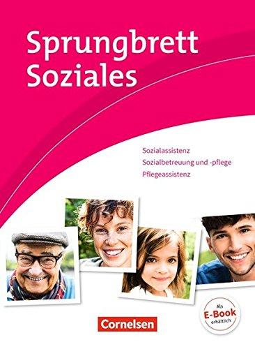 Sprungbrett Soziales - Sozialassistent/-in - Neubearbeitung: Sozial- und Pflegeassistenz: Schülerbuch
