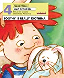 Toothy is Really Toothina: 4 (Kiko Redhead)