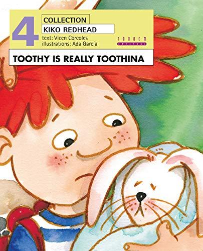 Toothy is Really Toothina: 4 (Kiko Redhead)