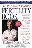 Image: Dr. Richard Marrs' Fertility Book: America's Leading Infertility Expert Tells You Everything You Need to Know About Getting Pregnant, by Richard Marrs. Publisher: Dell (February 9, 1998)
