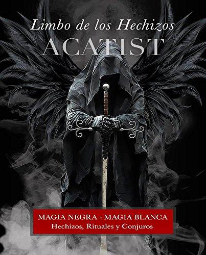 Acatist - Limbo de los Hechizos: Rituales, Hechizos y Conjuros (1)