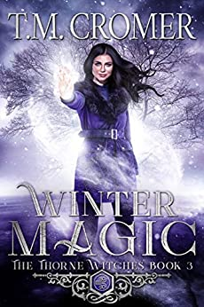 Winter Magic (The Thorne Witches Book 3) by [T.M. Cromer]