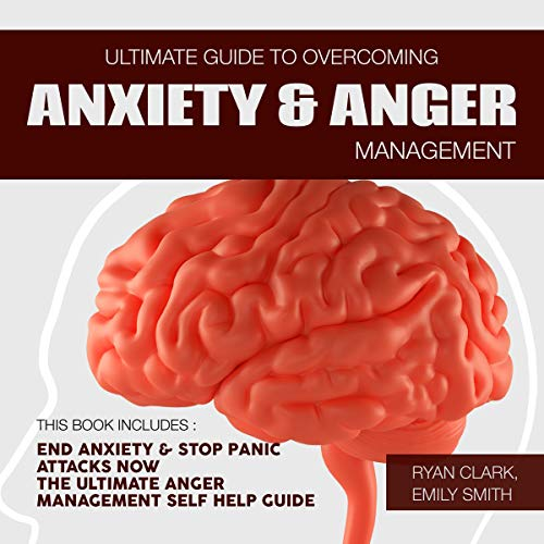 Ultimate Guide to Overcoming Anxiety and Anger Management: 2 Manuscripts  By  cover art