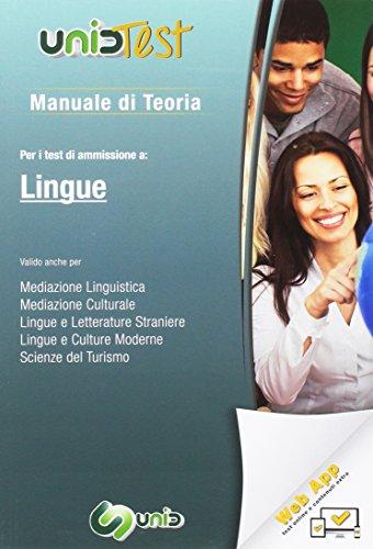 Manuale di teoria. Per i test di ammissione a: Lingue. Valido anche per: mediazione linguistica, mediazione culturale, lingue e letterature straniere, lingue e culture moderne, scienze del turismo
