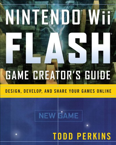 Nintendo Wii Flash Game Creator's Guide: Design, Develop, and Share Your Games Online (English Edition)