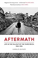 Aftermath: Life in the Fallout of the Third Reich, 1945–1955