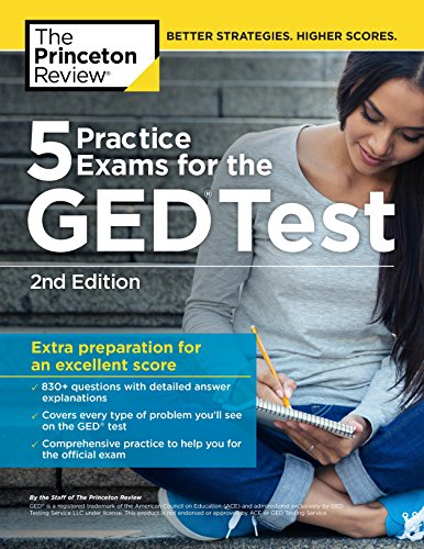 5 Practice Exams For The Ged Test 2nd Edition Extra Preparation For An Excellent Score College Test Preparation