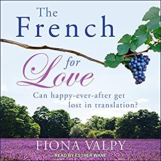 The French for Love                   By:                                                                                                                                 Fiona Valpy                               Narrated by:                                                                                                                                 Esther Wane                      Length: 6 hrs and 23 mins     4 ratings     Overall 4.8