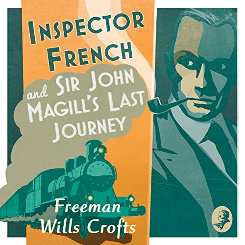 Couverture de Inspector French and Sir John Magill's Last Journey