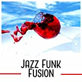 Jazz Funk Fusion - Happy Summer Chill Out