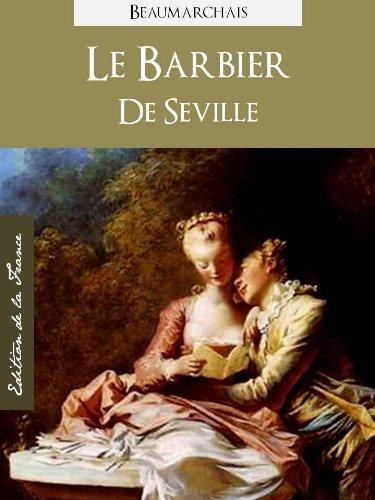 Le Barbier de Seville (Edition Kindle Spéciale, Version Française) ou la Précaution Inutile par Beaumarchais (Oeuvres Complètes de Beaumarchais t. 2) (French Edition)