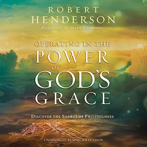 Operating in the Power of God's Grace Audiobook By Robert Henderson cover art