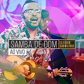 Samba de Dom no Estúdio Showlivre (Ao Vivo)