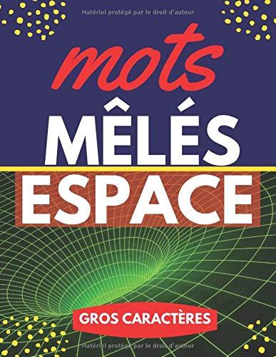 Mots Mêlés Espace: Mots Cachés Pour Adultes|Livre De Puzzle Gros Caractères Thématique avec Solutions PDF Books
