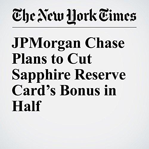 JPMorgan Chase Plans to Cut Sapphire Reserve Card's Bonus in Half copertina