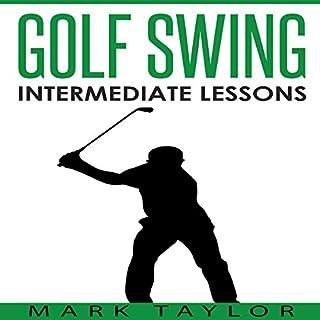 Golf Swing: Intermediate Lessons                   De :                                                                                                                                 Mark Taylor                               Lu par :                                                                                                                                 Forris Day Jr.                      Durée : 1 h et 11 min     Pas de notations     Global 0,0