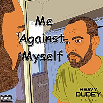 Me Against Myself