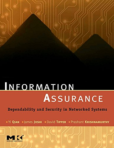 Information Assurance: Dependability and Security in Networked Systems (The Morgan Kaufmann Series in Networking)