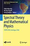 Spectral Theory and Mathematical Physics: STMP 2018, Santiago, Chile (Latin American Mathematics Series) (English Edition)