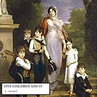 Five Children and It                   By:                                                                                                                                 E. Nesbit                               Narrated by:                                                                                                                                 Noëlle Healy                      Length: 4 hrs and 50 mins     Not rated yet     Overall 0.0