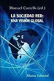 La sociedad red: una visión global (Alianza Ensayo)