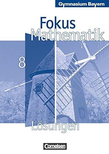 Fokus Mathematik - Gymnasium Bayern: 8. Jahrgangsstufe - Lösungen zum Schülerbuch