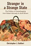 Stranger in a Strange State: The Politics of Carpetbagging from Robert Kennedy to Scott Brown