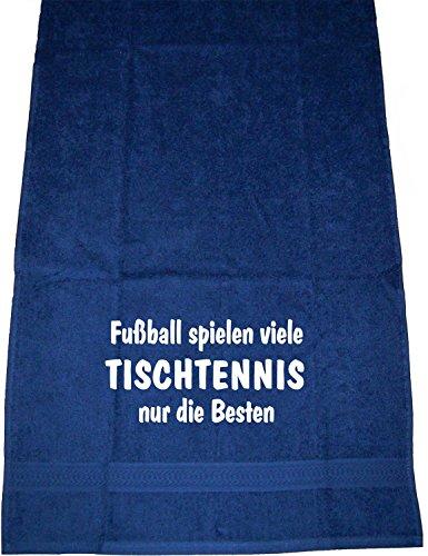 ShirtShop-Saar Fußball Spielen viele, Tischtennis nur die Besten; Handtuch Sport, dunkelblau