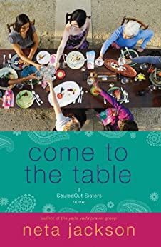 Come to the Table (A SouledOut Sisters Novel Book 2) by [Neta Jackson]