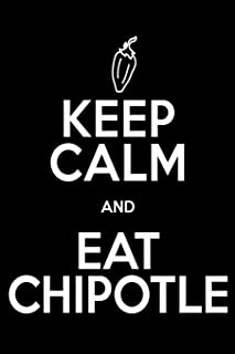 KEEP CALM AND EAT CHIPOTLE Gift Notebook: Mexican Food Lover Journal,  College-Ruled 120-page Blank Lined Notebook 6 x 9 in (15.2 x 22.9 cm)