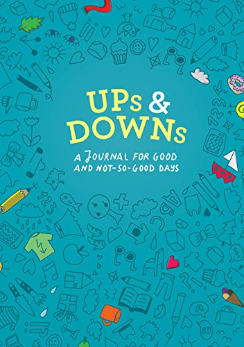 Ups and Downs: A Journal for Good and Not-So-Good Days (Mood Tracking Journal, Highs and Lows Journal)
