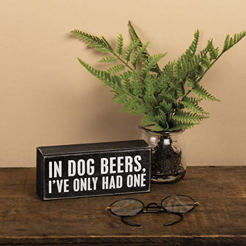 """""""In Dog Beers, I've Only Had One"""" Sign"""