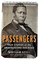 Passengers: True Stories of the Underground Railroad