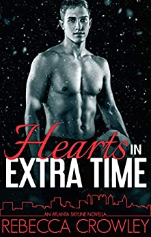 Hearts in Extra Time (An Atlanta Skyline Novella) by [Rebecca Crowley]