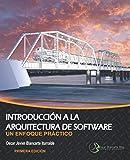 Introducción a la arquitectura de software: Un enfoque práctico (Spanish Edition)