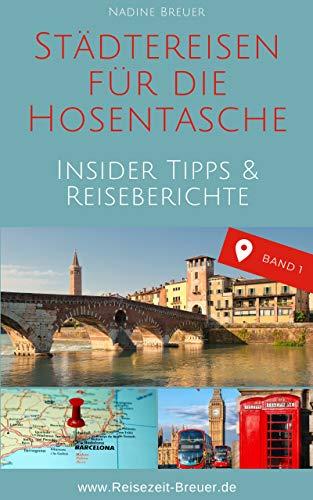 Städtereisen für die Hosentasche: Insider Tipps & Reiseberichte