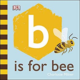 B is for Bee by [Charlotte Milner]